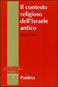 Il contesto religioso dell'Israele antico. Introduzione alle religioni della Siria-Palestina
