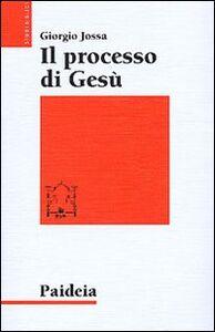 Libro Il processo di Gesù Giorgio Jossa