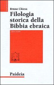 Filologia storica della Bibbia ebraica. Vol. 2: Dall'età moderna ai giorni nostri.