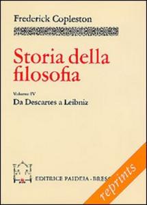 Libro Storia della filosofia. Vol. 4: Da Descartes a Leibniz. Frederick Copleston