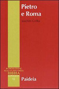 Foto Cover di Pietro e Roma. La figura di Pietro nei primi due secoli, Libro di Joachim Gnilka, edito da Paideia