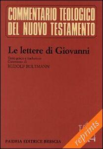 Libro Le lettere di Giovanni. Testo greco. Traduzione italiana a fronte Rudolf Bultmann