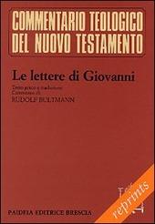 Le lettere di Giovanni. Testo greco. Traduzione italiana a fronte