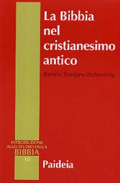 La Bibbia nel cristianesimo antico. Esegesi prenicena, scritti gnostici, apocrifi del Nuovo Testamento