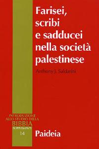 Farisei, scribi e sadducei nella società palestinese. Ricerca sociologica