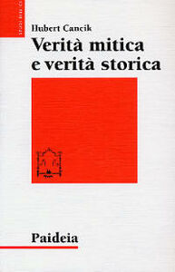 Verità mitica e verità storica. Interpretazioni di testi storiografici ittiti, biblici e greci