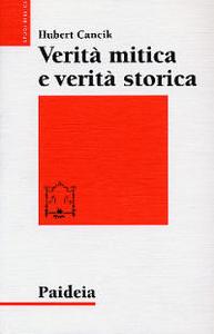 Libro Verità mitica e verità storica. Interpretazioni di testi storiografici ittiti, biblici e greci Hubert Cancik