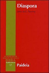 Diaspora. I giudei nella diaspora mediterranea da Alessandro a Traiano (323 a. C.-117 d. C.)