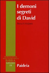 Libro I demoni segreti di David. Messia, assassino, traditore, re Baruch Halpern