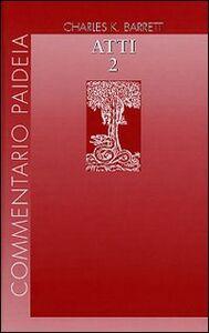 Atti degli Apostoli. Vol. 2: Introduzione. Commento ai capp. 15-28.