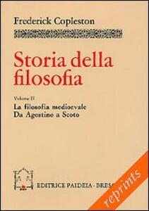 Storia della filosofia. Vol. 2: La filosofia medievale. Da Agostino a Scoto.