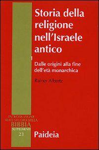 Storia della religione nell'Israele antico. Vol. 1: Dalle origini alla fine dell'età monarchica.