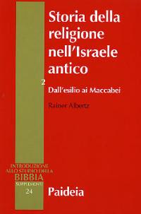 Storia della religione nell'Israele antico. Vol. 2: Dall'esilio ai Maccabei.