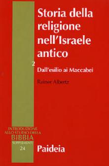Amatigota.it Storia della religione nell'Israele antico. Vol. 2: Dall'esilio ai Maccabei. Image