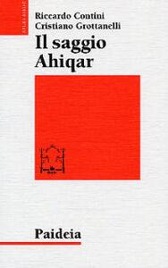 Il saggio Ahiqar. Fortuna e trasformazioni di uno scritto sapienziale. Il testo più antico e le sue versioni