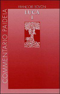 Vangelo di Luca. Vol. 1: Introduzione. Commento a 1,1-9,50.