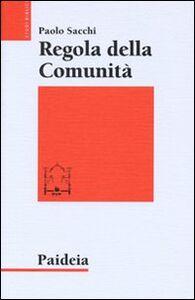 Foto Cover di Regola della comunità, Libro di Paolo Sacchi, edito da Paideia