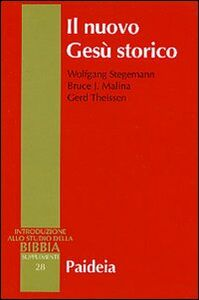 Libro Il nuovo Gesù storico Wolfgang Stegemann , Bruce J. Malina , Gerd Theissen