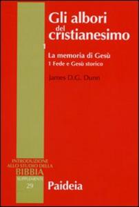 Libro Gli albori del cristianesimo. Vol. 1\1: La memoria di Gesù. Fede e Gesù storico. James D. Dunn