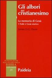 Gli albori del cristianesimo. Vol. 1/1: La memoria di Gesù. Fede e Gesù storico.