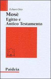 Mosè, Egitto e Antico Testamento