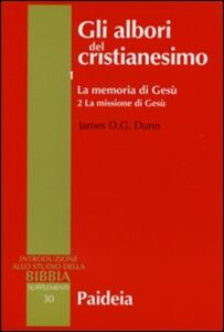 Libro Gli albori del cristianesimo. Vol. 1\2: La memoria di Gesù. La missione di Gesù. James D. Dunn