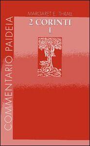 Seconda Lettera ai corinti. Vol. 1: Introduzione. Commento ai capp. 1-7.