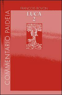 Vangelo di Luca. Vol. 2: Commento a 9,51-19,27.
