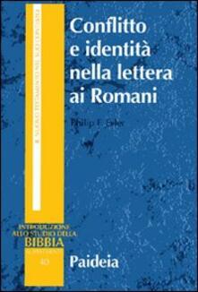 Conflitto e identità nella lettera ai Romani. Il conflitto sociale dell'epistola di Paolo - Philip F. Esler - copertina