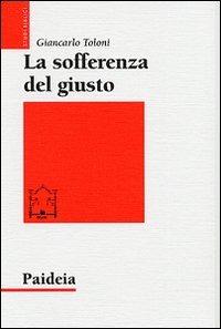 La La sofferenza del giusto. Giobbe e Tobia a confronto - Toloni Giancarlo - wuz.it