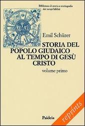 Storia del popolo giudaico al tempo di Gesù Cristo (175 a. C.-135 d. C.). Vol. 1