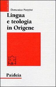 Lingua e teologia in Origene. Il commento a Giovanni