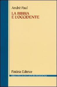 La Bibbia e l'Occidente. Dalla biblioteca di Alessandria alla cultura europea