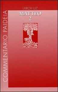 Foto Cover di Vangelo di Matteo. Vol. 2: Commento ai capp. 8-17., Libro di Ulrich Luz, edito da Paideia