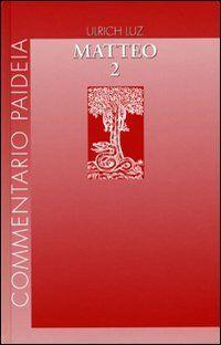 Vangelo di Matteo. Vol. 2: Commento ai capp. 8-17.