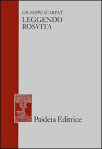 Libro Leggendo Rosvita. E altri studi di filologia greca e latina, giudaica e cristiana Giuseppe Scarpat