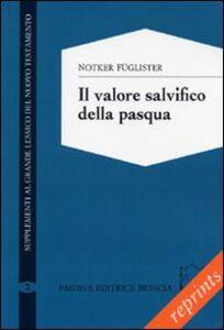 Foto Cover di Il valore salvifico della Pasqua, Libro di Notker Füglister, edito da Paideia