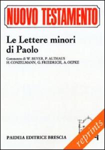 Libro Le lettere minori di Paolo. Commento di Hermann W. Beyer, Paul Althaus, Hans Conzelmann, Gerhard Friedrich, Albrecht Oepke