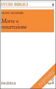 Morte e resurrezione. Prediche per la Quaresima su testi della Lettera ai Romani