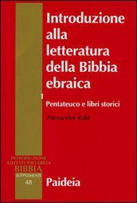 Introduzione alla letteratura della Bibbia ebraica. Vol. 1: Pentateuco e libri storici.