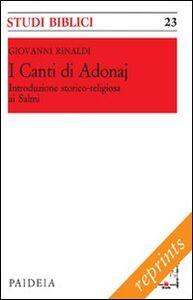 Libro I canti di Adonaj. Introduzione storico-religiosa ai Salmi Giovanni Rinaldi