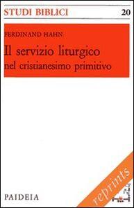 Libro Il servizio liturgico nel cristianesimo primitivo Ferdinand Hahn