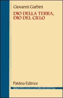 Dio della terra, dio del cielo. Dalle religioni semitiche al giudaismo e al cristianesimo.pdf