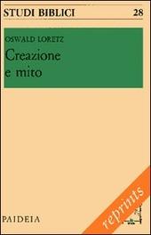 Creazione e mito. Uomo e mondo secondo i capitoli iniziali della Genesi