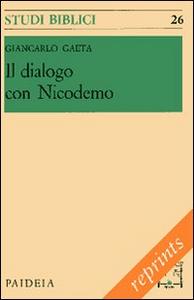 Libro Il dialogo con Nicodemo. Per l'interpretazione del capitolo terzo dell'evangelo di Giovanni Giancarlo Gaeta