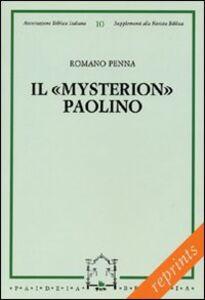 Libro Il «mysterion» paolino. Traiettoria e costituzione Romano Penna