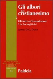 Gli albori del cristianesimo. Vol. 2/3: Gli inizi a Gerusalemme. La fine degli inizi..pdf