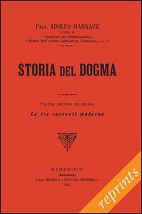 Manuale di storia del dogma (rist. anast. 1914). Vol. 7: Le tre correnti moderne del dogma.