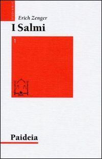 I salmi. Preghiera e poesia. Vol. 1: Col mio Dio scavalco muraglie.