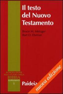 Libro Il testo del Nuovo Testamento. Trasmissione, corruzione e restituzione Bruce M. Metzger , Bart D. Ehrman
